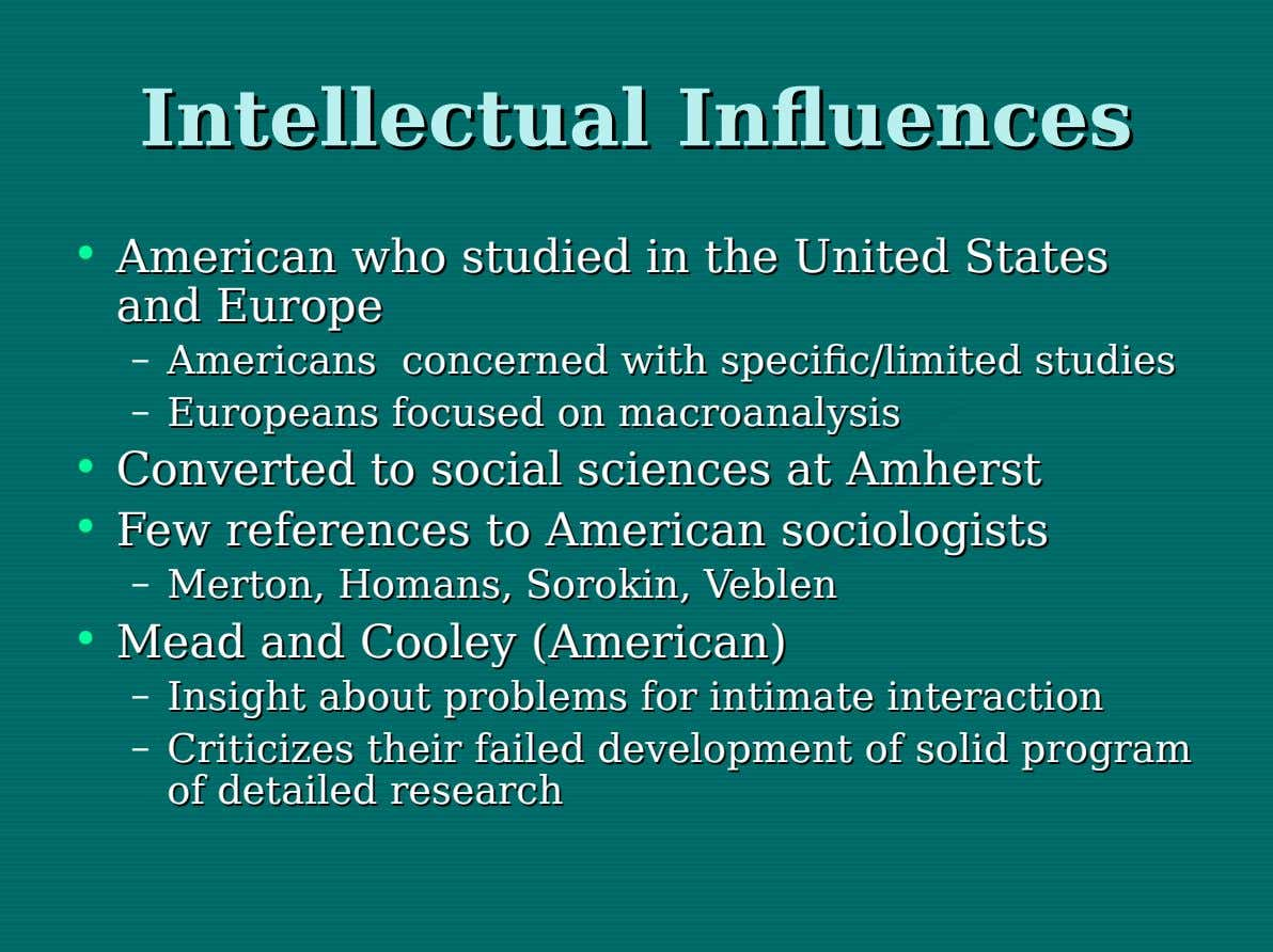 Intellectual Intellectual Influences Influences • American American who who studied studied inin the the United United