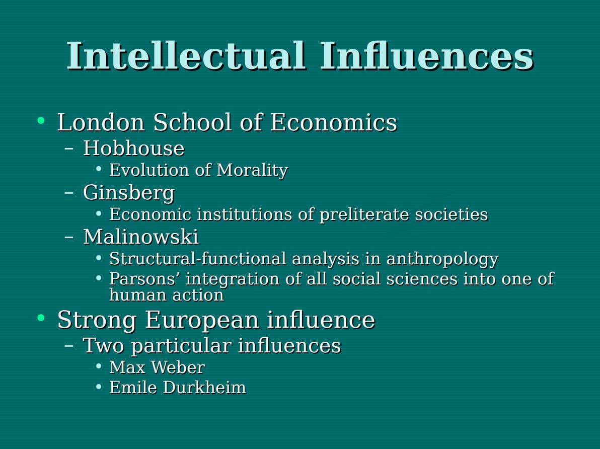Intellectual Intellectual Influences Influences • London London School School of of Economics Economics – Hobhouse Hobhouse