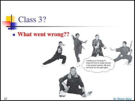 Class 3?  What went wrong?? 57 By Nikesh Bajaj