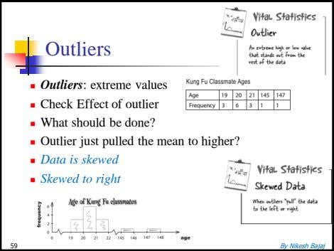 Outliers  Outliers: extreme values  Check Effect of outlier  What should be done?