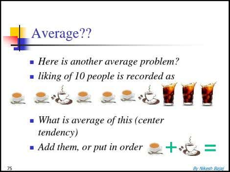 Average??  Here is another average problem? liking of 10 people is recorded as 