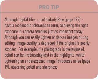 PRO TIP Although digital files – particularly Raw (page 172) – have a reasonable tolerance