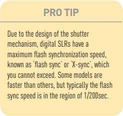 PRO TIP Due to the design of the shutter mechanism, digital SLRs have a maximum