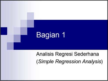 Bagian 1 Analisis Regresi Sederhana (Simple Regression Analysis)