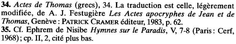 34. Actes de Thomas (grecs), 34. La traduction est celie, legerement modifiee, de A. J.