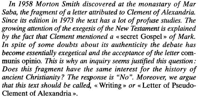 In 1958 Morton Smith discovered at the monastary of Mar Saba,thefragment of a letter attributed