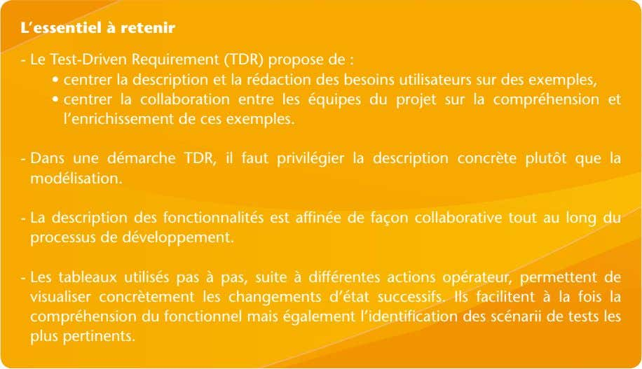 L'essentiel à retenir - Le Test-Driven Requirement (TDR) propose de : • centrer la description