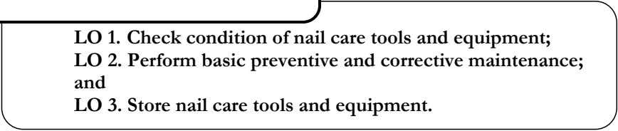 LO 1. Check condition of nail care tools and equipment; LO 2. Perform basic preventive