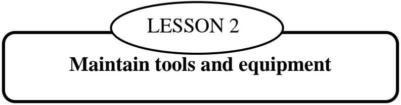 LESSON 2 Maintain tools and equipment