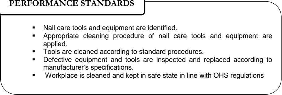 PERFORMANCE STANDARDS  Nail care tools and equipment are identified.  Appropriate cleaning procedure of