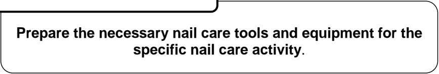 Prepare the necessary nail care tools and equipment for the specific nail care activity.