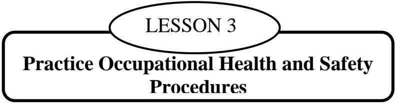LESSON 3 Practice Occupational Health and Safety Procedures