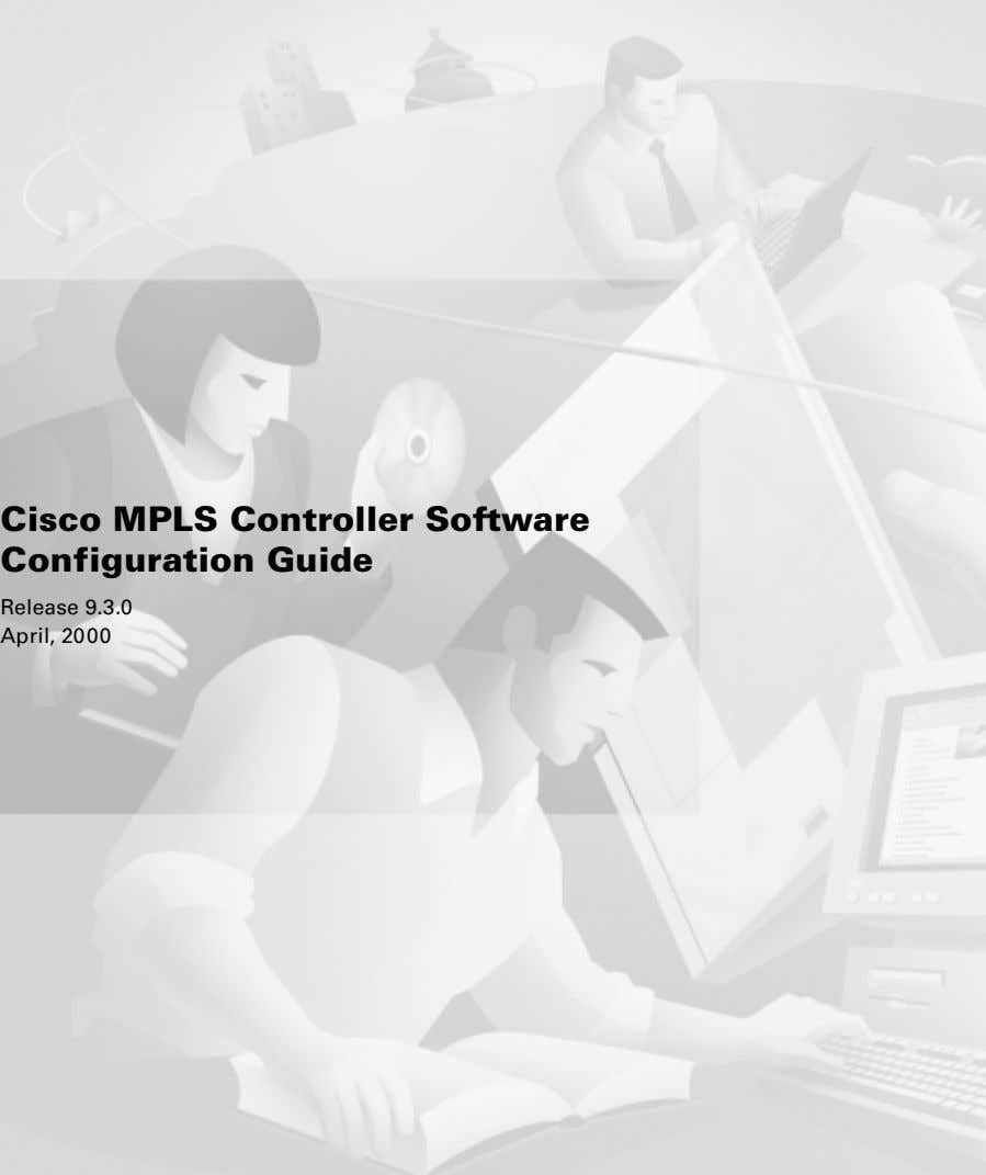 Cisco MPLS Controller Software Configuration Guide Release 9.3.0 April, 2000