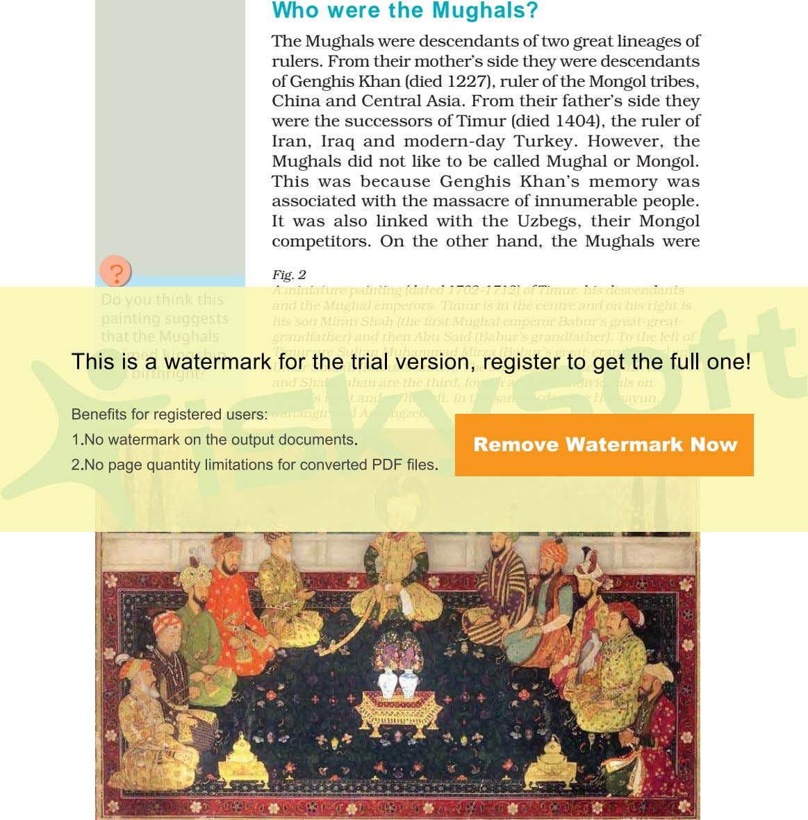 Who were the Mughals? The Mughals were descendants of two great lineages of rulers. From