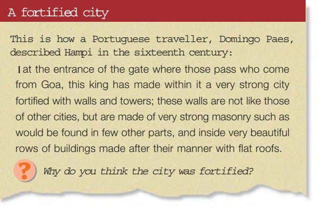 Aforrtiifieedcitty This is how a Portuguese traveller, Domingo Paes, described Hampi in the sixteenth century: