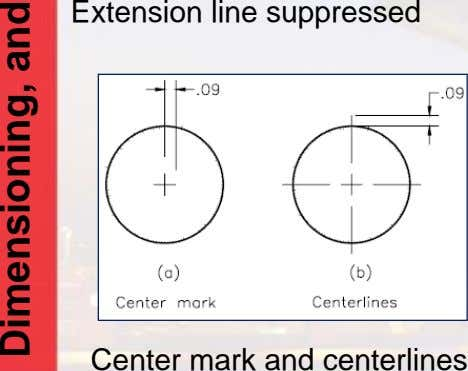 Extension line suppressed Center mark and centerlines andDimensioning,