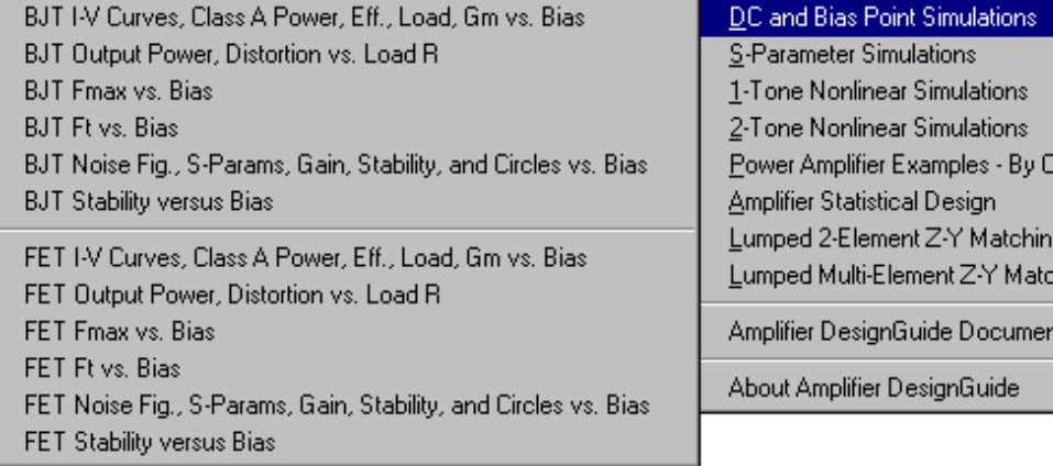 start with DC and Bias Point Simulations , as shown here. These selections can be used