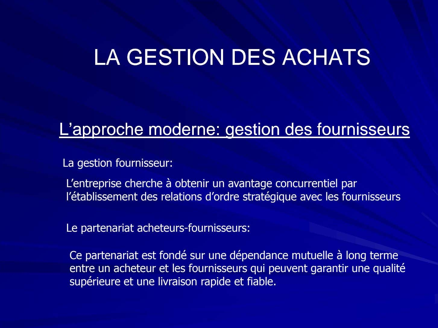 LALA GESTIONGESTION DESDES ACHATSACHATS L'approcheL'approche moderne:moderne: gestiongestion desdes