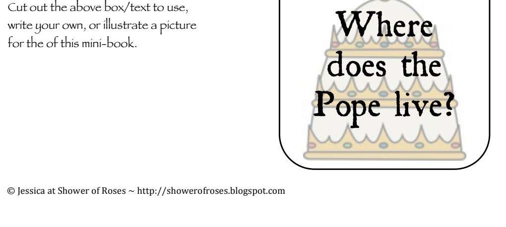 Cut out the above box/text to use, write your own, or illustrate a picture for