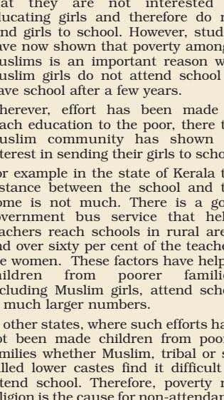 it difficult to attend school. Therefore, poverty not religion is the cause for non-attendance of Muslim