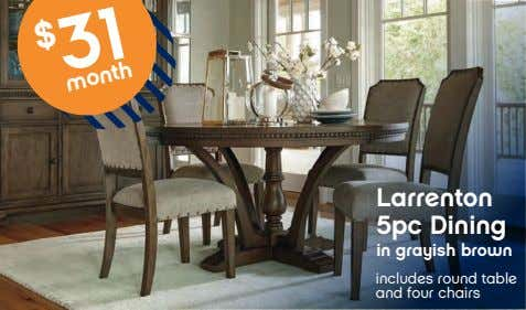 $ month Larrenton 5pc Dining in grayish brown includes round table and four chairs