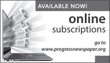 AVAILABLE NOW! online subscriptions go to www.progressnewspaper.org