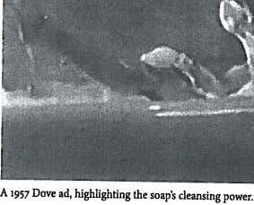 A Dove ad, highlighting the soap's cleansing power.