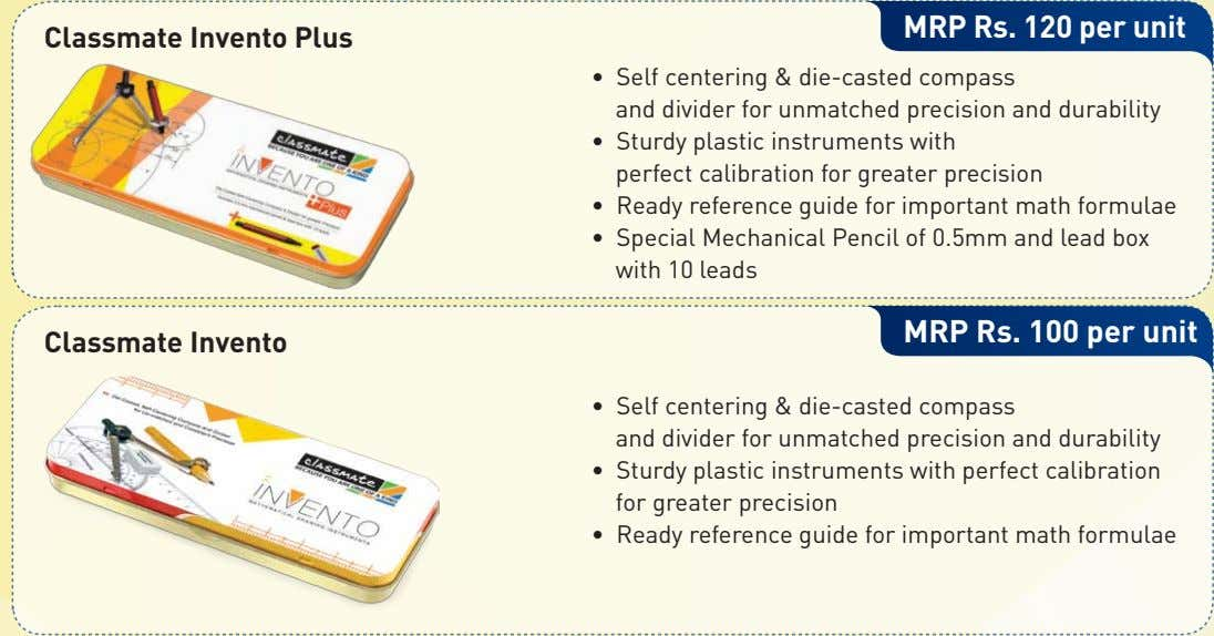 MRP Rs. 120 per unit Classmate Invento Plus • Self centering & die-casted compass and