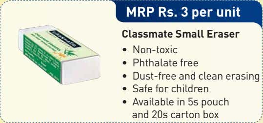 MRP Rs. 3 per unit Classmate Small Eraser • Non-toxic • Phthalate free • Dust-free