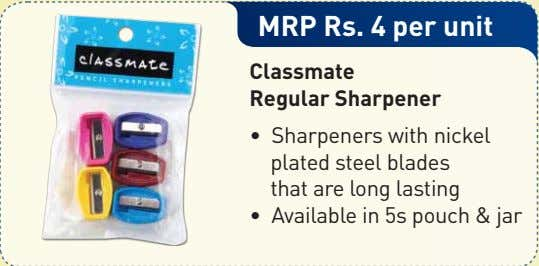 MRP Rs. 4 per unit Classmate Regular Sharpener • Sharpeners with nickel plated steel blades