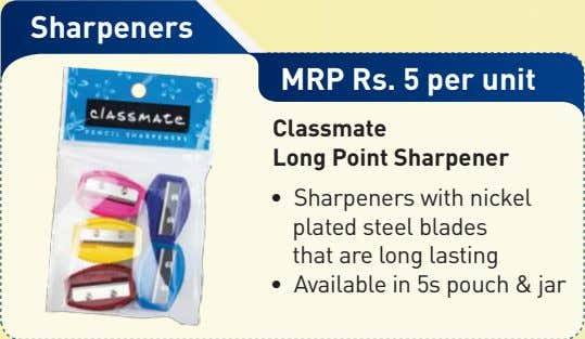 Sharpeners MRP Rs. 5 per unit Classmate Long Point Sharpener • Sharpeners with nickel plated