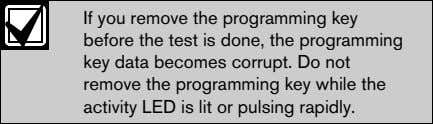 If you remove the programming key before the test is done, the programming key data