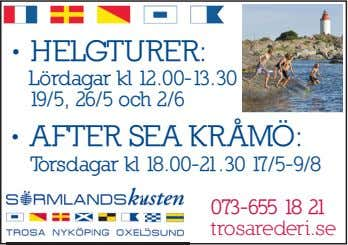 • HELGTURER: Lördagar kl 12.00-13.30 19/5, 26/5 och 2/6 • AFTER SEA KRÅMÖ: Torsdagar kl