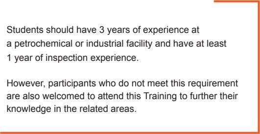 Students should have 3 years of experience at a petrochemical or industrial facility and have