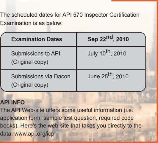The scheduled dates for API 570 Inspector Certification Examination is as below: Examination Dates Sep