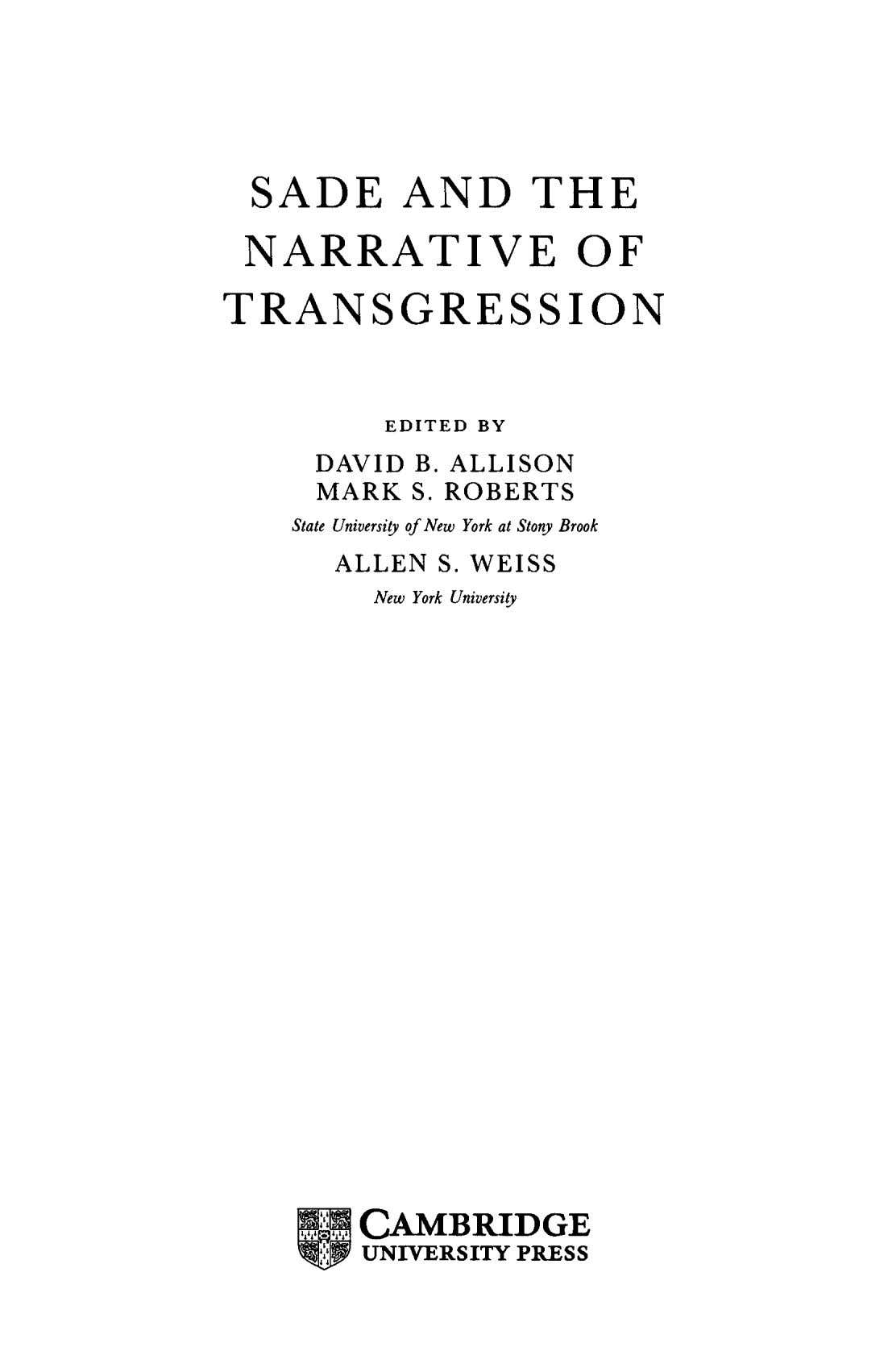 SADE AND THE NARRATIVE OF TRANSGRESSION EDITED BY DAVID B. ALLISON MARK S. ROBERTS State