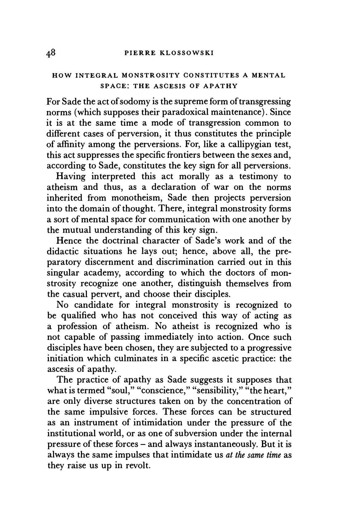 48 PIERRE KLOSSOWSKI HOW INTEGRAL MONSTROSITY CONSTITUTES A MENTAL SPACE: THE ASCESIS OF APATHY For