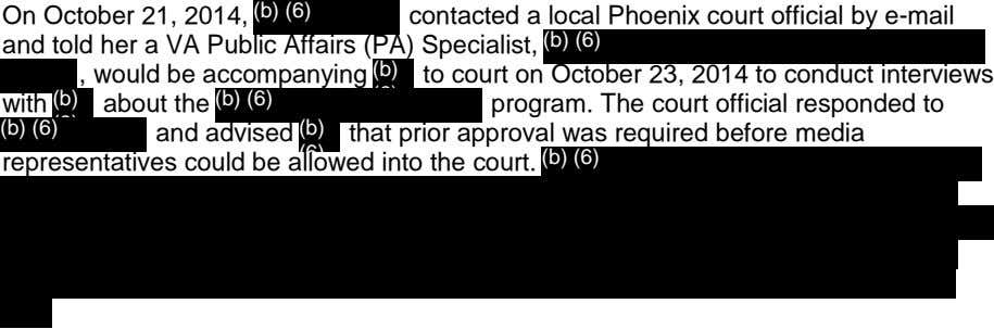 On October 21, 2014, (b) (6) contacted a local Phoenix court official by e-mail and