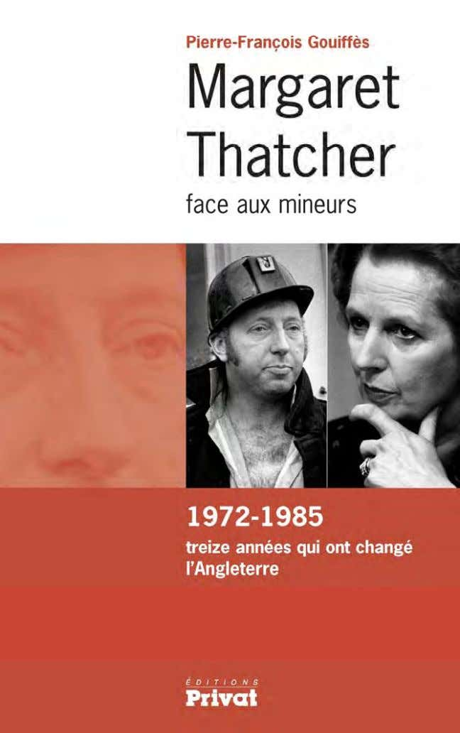"This e-book is the English translation of "" Margaret Thatcher face aux mineurs "", Privat, France"