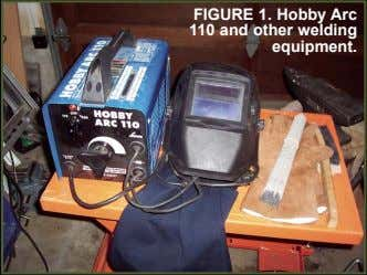 FIGURE 1. Hobby Arc 110 and other welding equipment.