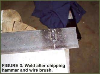 FIGURE 3. Weld after chipping hammer and wire brush.