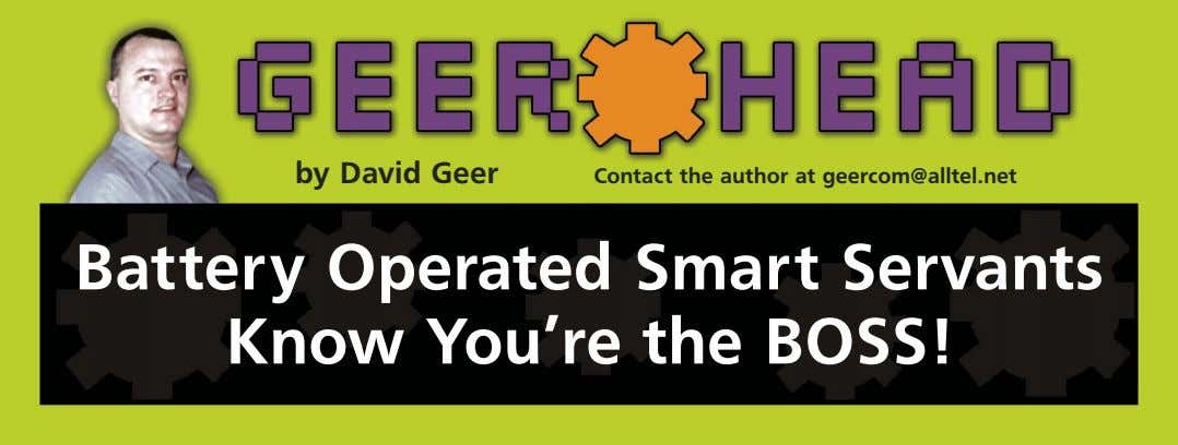 by David Geer Contact the author at geercom@alltel.net Battery Operated Smart Servants Know You're the