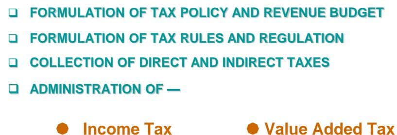  FORMULATION OF TAX POLICY AND REVENUE BUDGET  FORMULATION OF TAX RULES AND REGULATION 