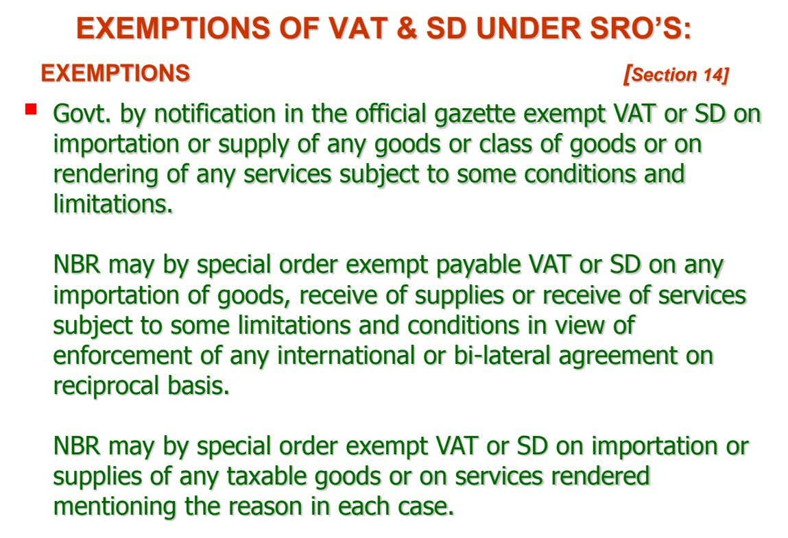 EXEMPTIONS OF VAT & SD UNDER SRO'S: EXEMPTIONS [Section 14]  Govt. by notification in the