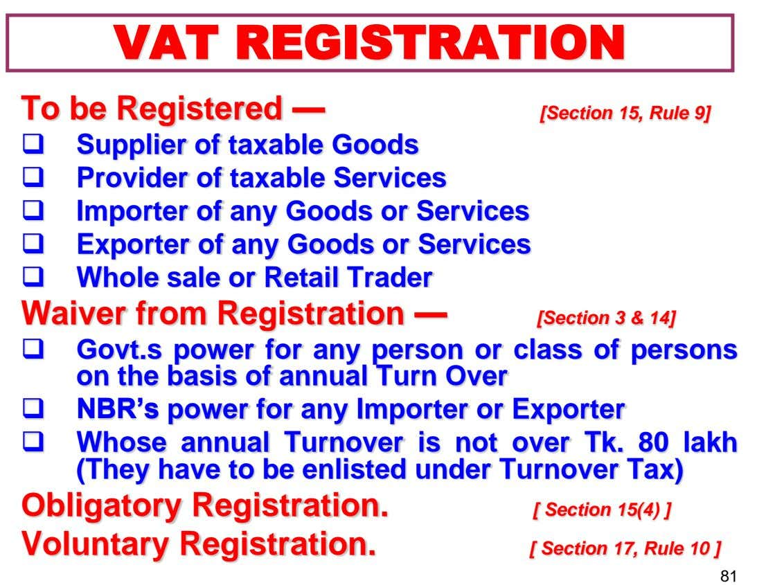 VAT REGISTRATION To be Registered — [Section 15, Rule 9]  Supplier of taxable Goods 