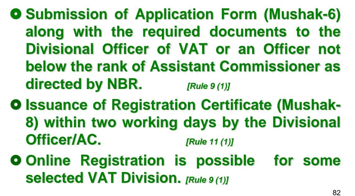 Submission of Application Form (Mushak-6) along with the required documents to the Divisional Officer of