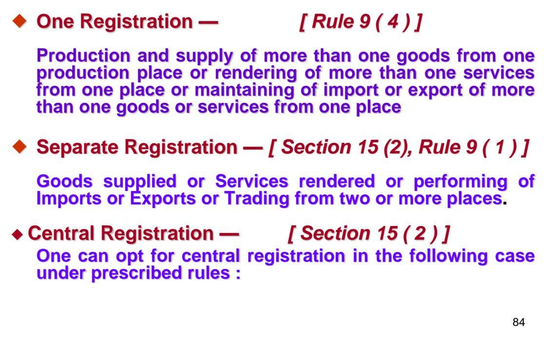  One Registration — [ Rule 9 ( 4 ) ] Production and supply of more