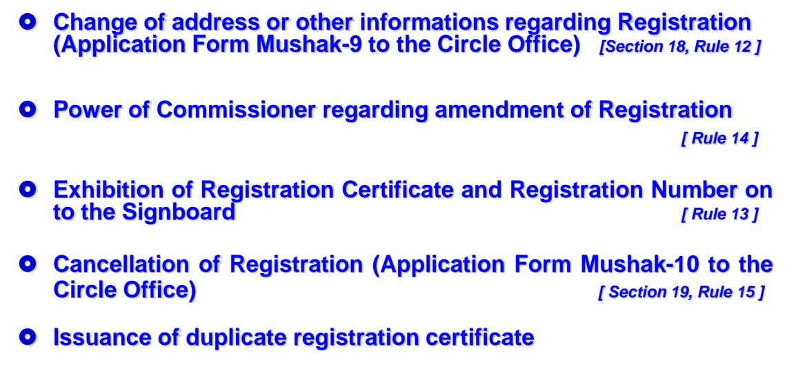  Change of address or other informations regarding Registration (Application Form Mushak-9 to the Circle Office)