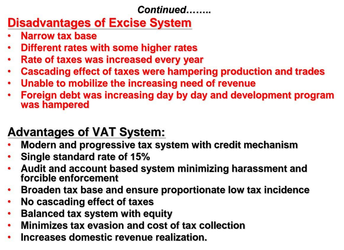 Continued…… .. Disadvantages of Excise System • • • • • Narrow tax base Different rates
