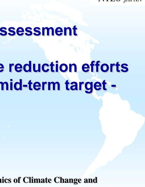 reduction efforts - discussions on the mid-term target - Tatsuya Hanaoka Center for Global Environmental Research